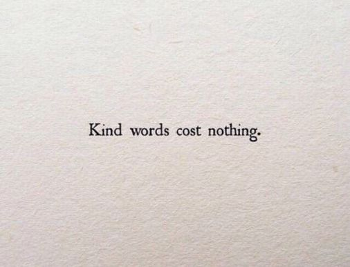 kind words